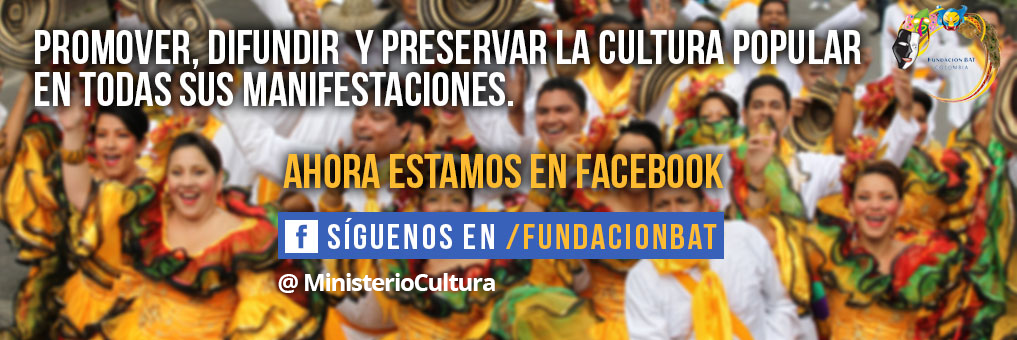 ¡Síguenos en Facebook! @MinisterioCultura - Foto: Samuel Tcherassi