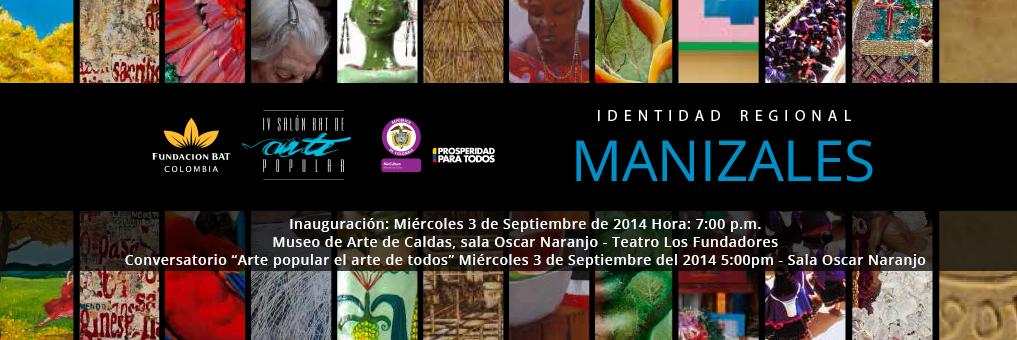 IV SALÓN BAT DE ARTE POPULAR – IDENTIDAD REGIONAL MANIZALES