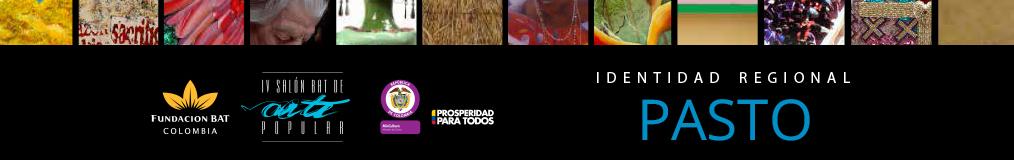 IV SALÓN BAT DE ARTE POPULAR – IDENTIDAD REGIONAL PASTO
